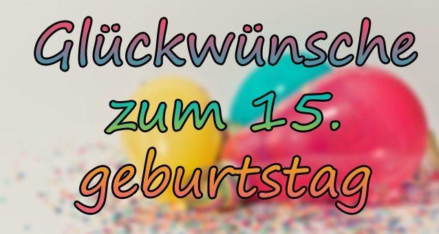 Glückwünsche zum 15. Geburtstag